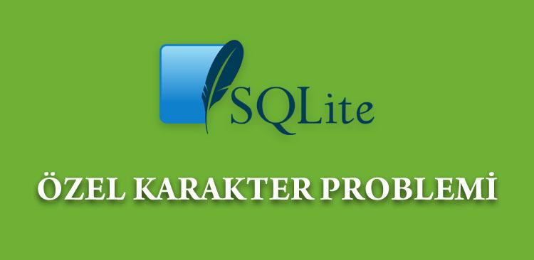 Android SQLite Özel Karakter Problemi